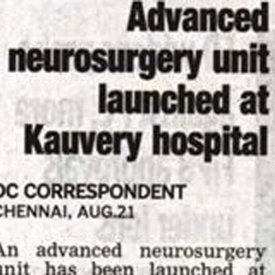 Advanced Neuro Surgery unit launched at Kauvery Hospital - Deccan Chronicle News