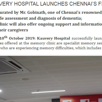 Kauvery Hospital Launches Chennai�s First Memory Clinic - Chennai Press News