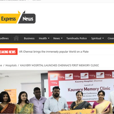 Kauvery Hospital Launches Chennai�s First Memory Clinic - Express News