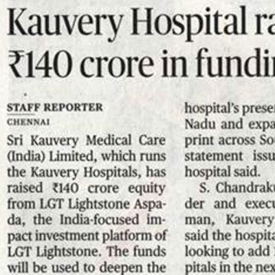 Kauvery Hospital raises Rs.140 crore in funding - The Hindu News