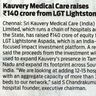 Kauvery Medical Care raises 140 crore from LGT Lightstone - The New Indian Express