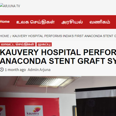 Kauvery Hospital Performs India�s First Anaconda Stent Graft System - Arjuna TV